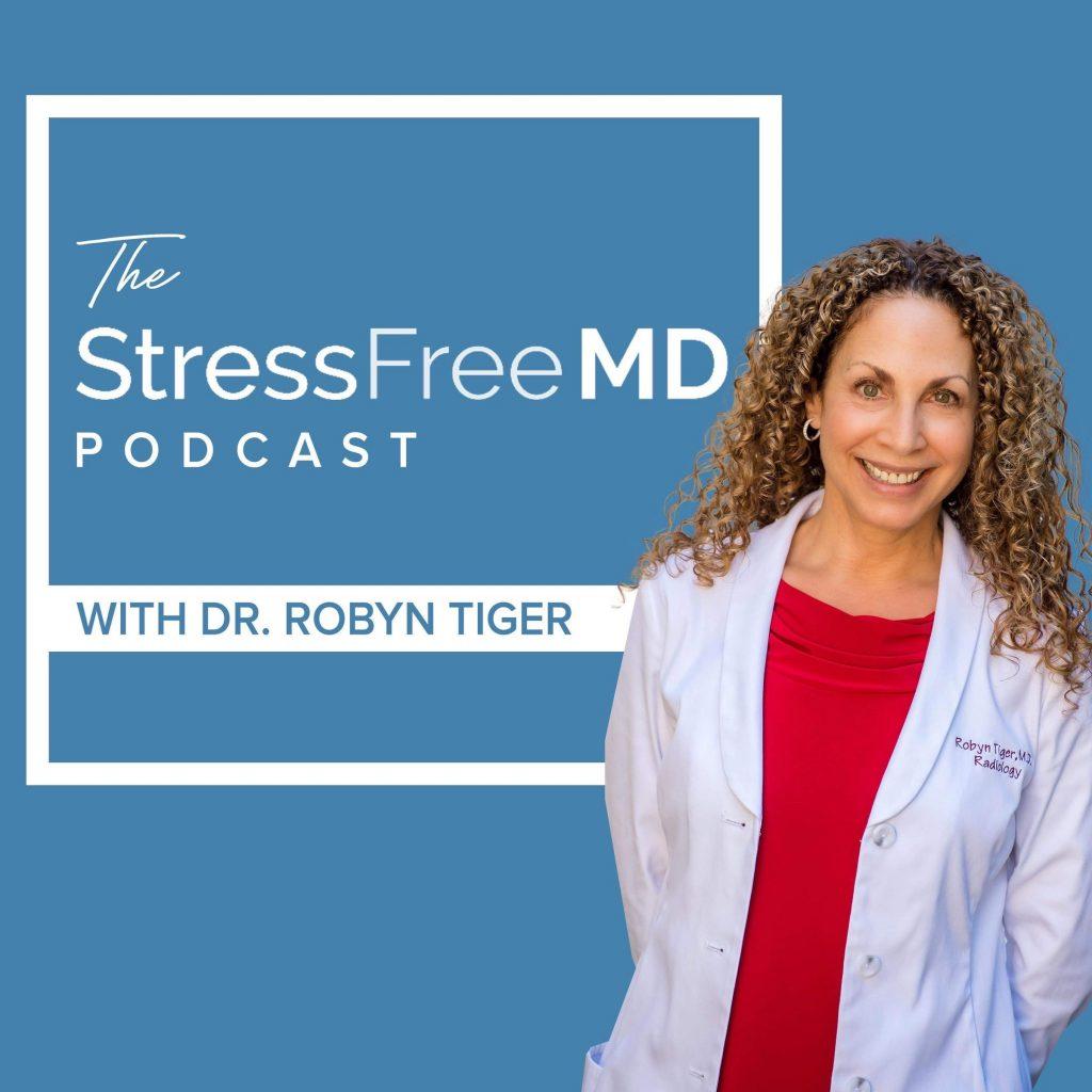 Robyn Tiger, MD podcast