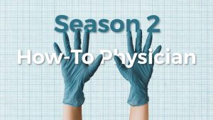 How-To Physician: Season 2. We're back with Season 2 of our lecture series. This time, new physicians take on the virtual airwaves, to teach other physicians a skill they've leveraged, in a single, casual livestream.